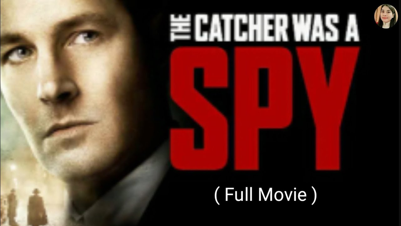 Download THE CATCHER WAS A SPY/ENGLISH FULL MOVIE/ WAR DRAMA MOVIE
