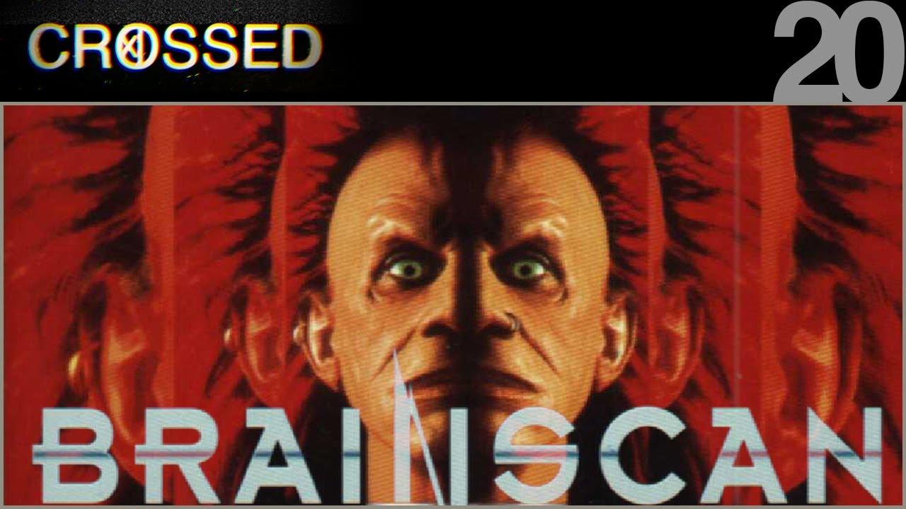 Download CROSSED - 20 - Brainscan