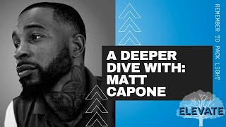Matt Capone  - A Deeper Dive Interview | Elevate