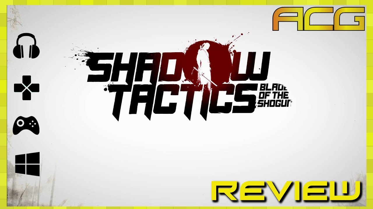 Shadow Tactics Blades of The Shogun Review