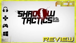 shadow tactics blades of the shogun review buy wait for sale rent never touch