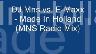 DJ Mns vs. E-Maxx - Made In Holland (MNS Radio Mix)