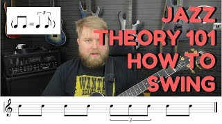 How To Swing? Beginners Jazz Blues Guitar   Music Theory Lesson