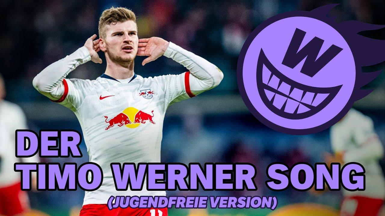 Der Timo Werner Song Jugendfreie Version Youtube