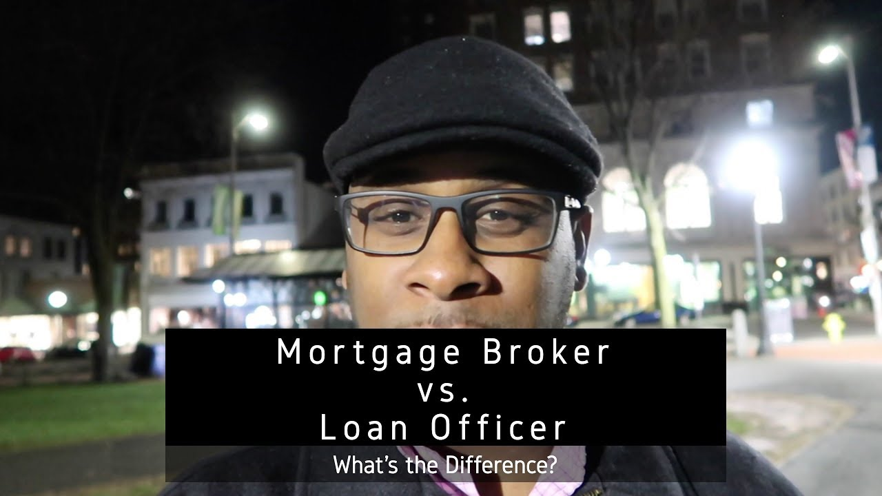 Mortgage Broker Vs Loan Officer Whatu0027s The Difference?