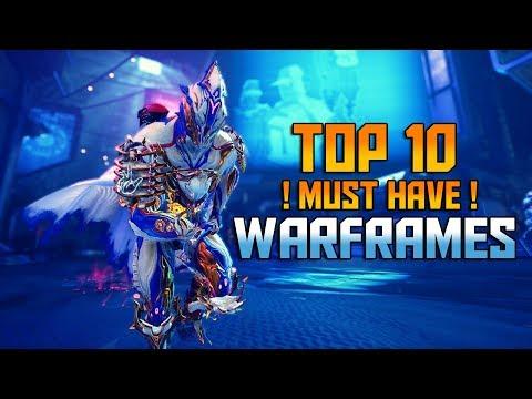 [WARFRAME] TOP 10 Must Have WARFRAMES! [2019-2020]