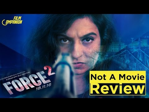 Force 2   Not A Movie Review   Sucharita...