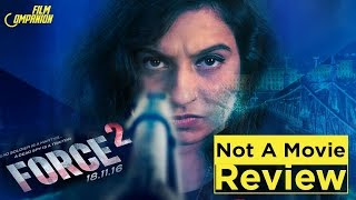 Force 2 | Not A Movie Review | Sucharita Tyagi | Film Companion