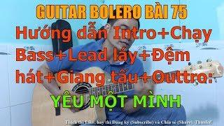 Yêu Một Mình   - (Hướng dẫn Intro+Chạy Bass+Lead láy+Đệm hát+Giang tấu+Outtro) - Bài 75