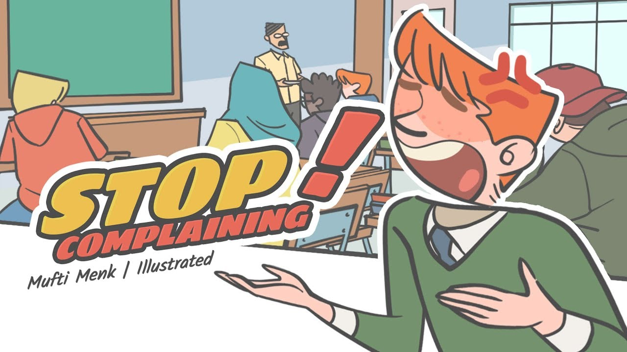 Stop Complaining: Why Me!