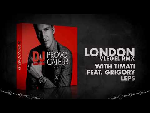 Dj Antoine Ft. Timati & Grigory Leps - London (Vlegel Rmx)