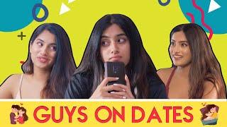 Guys On Dates Ft. Tinder | Pataakha