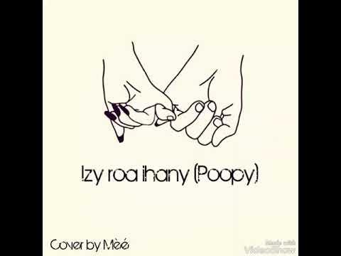 Poopy izy roa ihany cover by mee