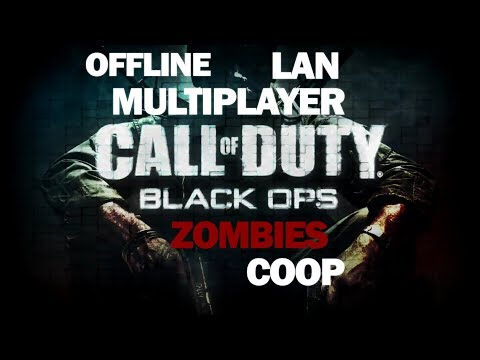 CoD Black Ops 1 Offline LAN Multiplayer And Zombies Co Op For Free
