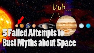 5 Failed Attempts to Bust Myths about Space