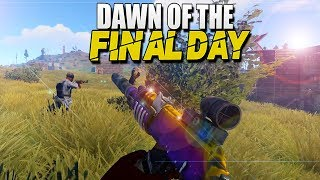 The DAWN Of The FINAL DAY (Rust Survival) #74