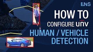 How to Configure Human / Vehicle Detection & Classification | Web Browser & NVR Tutorials - Uniview