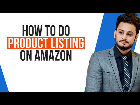 How to do Product Listing on AMAZON | Amazon product listing tutorial