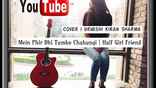 Gambar cover Phir Bhi Tumko Chahunga | Half Girl Friend | Arijit Singh | Urvashi Kiran Sharma