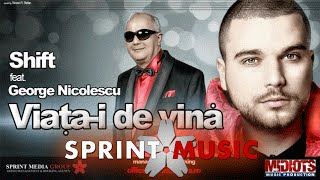 Shift - Viata-i De Vina (feat. George Nicolescu) Single Oficial