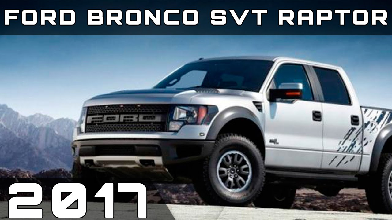 2017 Ford Bronco Svt Raptor Review Youtube