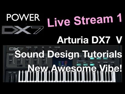 How To Learn Arturia DX7 V Like A Pro - Sound Design Vibe Live Stream 1