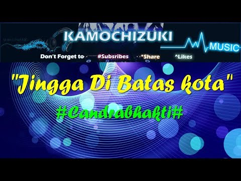 Candrabhakti~Jingga di Batas Kota(Lirik Video)★You must See!!★Bakal Bikin Tenang SPECIAL 2018!!