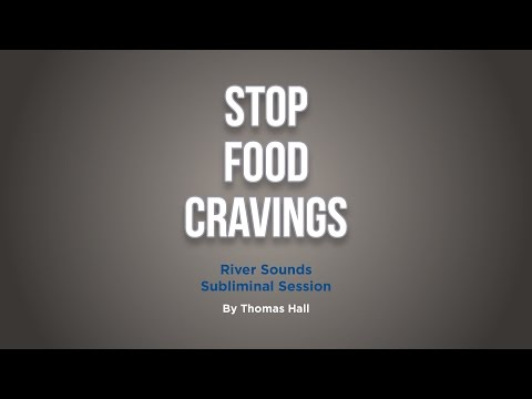Stop Food Cravings - River Sounds Subliminal Session - By Thomas Hall