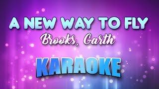 Brooks, Garth - New Way To Fly, A (Karaoke & Lyrics)
