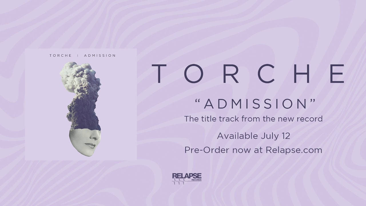 TORCHE - Admission (Official Audio)