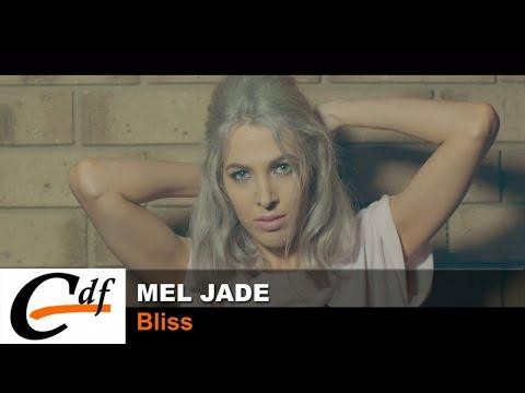 MEL JADE - Bliss (official music video)