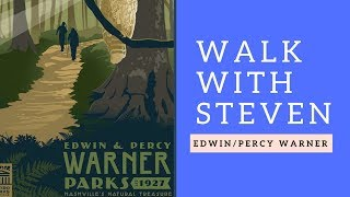 Walk with Steven: Edwin & Percy Warner Parks - Nashville, Tennessee