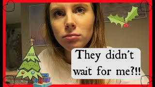 THEY DIDN'T WAIT FOR ME?! 😢Vlogmas/ University vlog