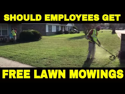 Are your lawn care employees entitled to free lawn mowing at their homes