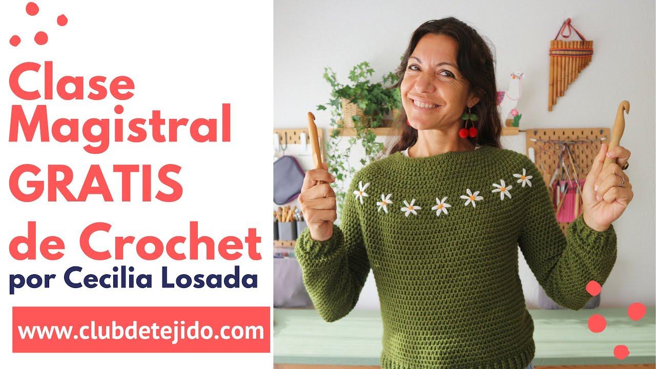 Apúntate a esta Clase Magistral GRATIS de Crochet con Cecilia Losada para Club de Tejido