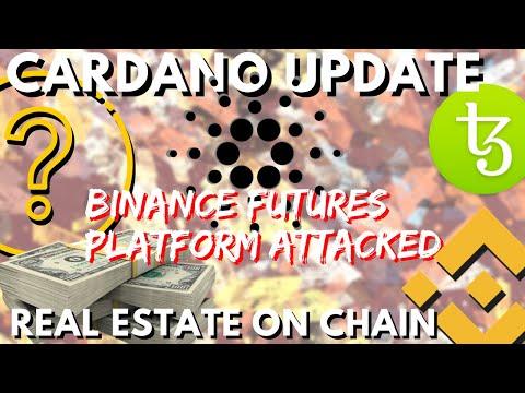Cardano SHELLEY Update, Binance Futures ATTACK, REAL ESTATE on blockchain, TEZOS XTZ  – bitcoin news
