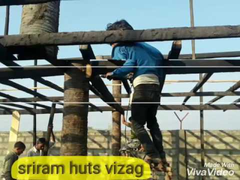 Sri ram hutsctor in vizag this video makes huts by us and we do works also