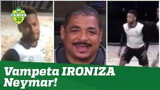 """Vampeta IRONIZA Neymar: """"o tornozelo tá bom, hein?"""""""