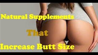 Best 4 Natural Supplements That Make Your Butt Bigger!