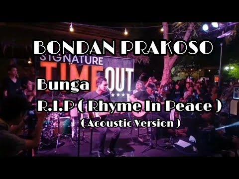 Bondan Prakoso - Bunga | R.I.P ( Rhyme In Peace ) [ Acoustic Version ]