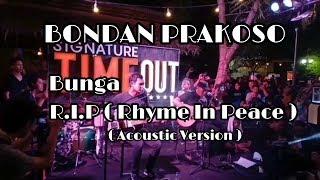 [1.92 MB] Bondan Prakoso - Bunga | R.I.P ( Rhyme In Peace ) [ Acoustic Version ]