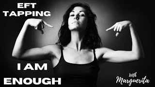 EFT Tapping - I Am Enough