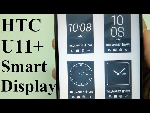How to Customize and Use the Smart Display on HTC U11+ for Better Productivity