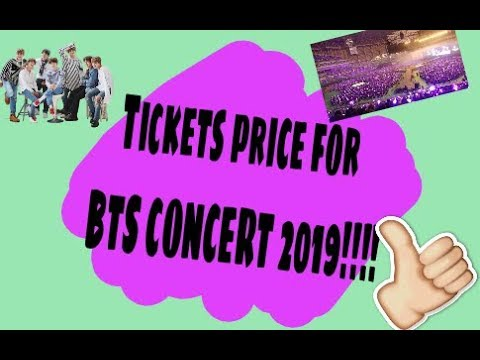 Tickets Price for BTS CONCERT 2019