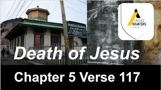 Death of Jesus from the Quran - Chapter 5 Verse 117-118