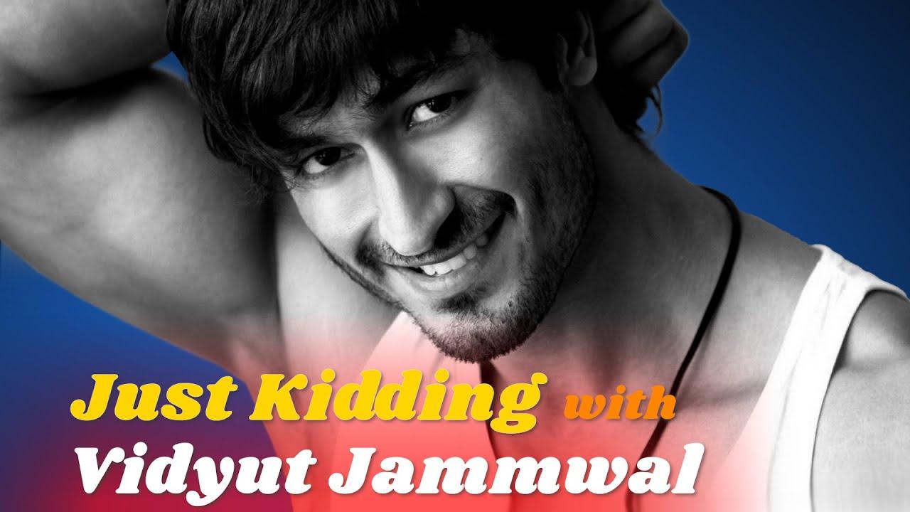 Just Kidding with Vidyut Jammwal