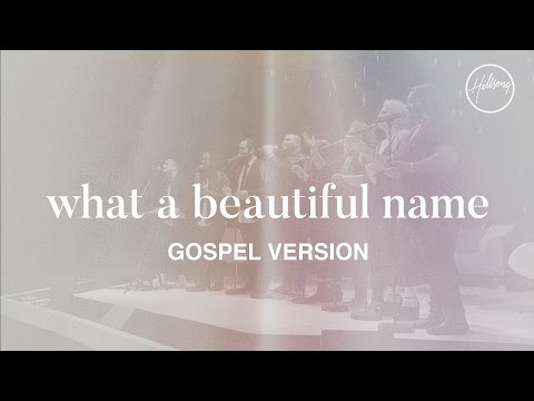 What A Beautiful Name Gospel Version  Hillsong Worship