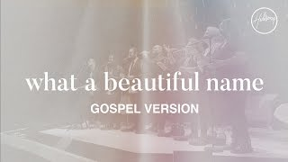 Download What A Beautiful Name (Gospel Version) - Hillsong Worship MP3 song and Music Video