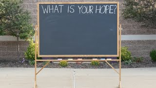 What Is Your Hope?