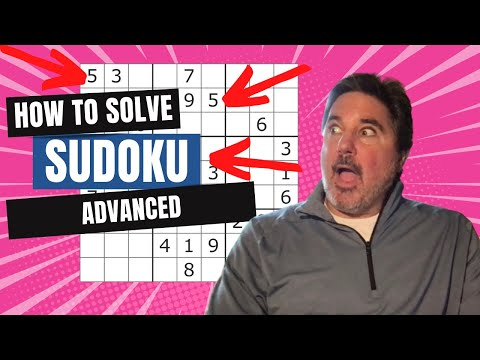How to Solve Sudoku PART 5 - ADVANCED PUZZLE LEVELS